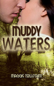 Muddy Waters by Maggie Toussaint