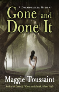 Gone and Done It, a paranormal mystery by Maggie Toussaint